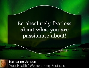Be absolutely fearless
