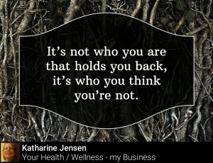 It isnt who you are that holds you back