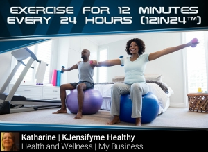 Exercise for 12 mins every 24 hrs