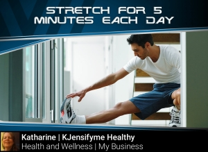 Stretch for 5 mins each day