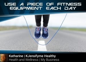 Tip #8 Use a piece of equipment each day