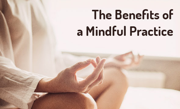 The Benefits of Mindful Practice!